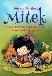 Mitek Mitek w Państwie Zielonych Mieczy. Powrót Mitka do ogrodu cz. II - okładka książki