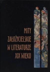 Mity założycielskie w literaturze XIX wieku - okładka książki