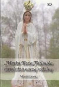 Modlitewnik. Matka Boża Fatimska nawiedza naszą rodzinę - okładka książki