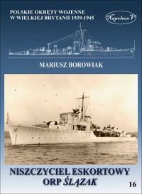 Niszczyciel eskortowy ORP Ślązak - okładka książki