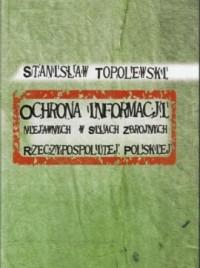 Ochrona informacji niejawnych w Siłach Zbrojnych Rzeczypospolitej Polskiej - okładka książki