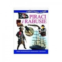 Odkrywanie świata. Piraci i rabusie - okładka książki