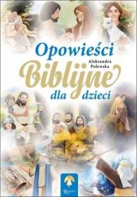 Opowieści biblijne dla dzieci - okładka książki