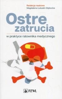 Ostre zatrucia w praktyce ratownika medycznego - okładka książki