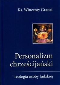 Personalizm chrześcijański. Teologia osoby ludzkie - okładka książki