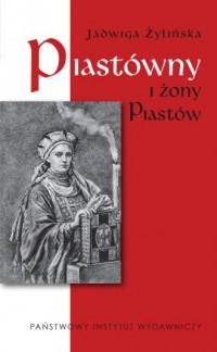 Piastówny i żony Piastów - okładka książki