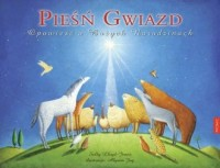 Pieśń gwiazd. Opowieść o Bożych Narodzinach - okładka książki