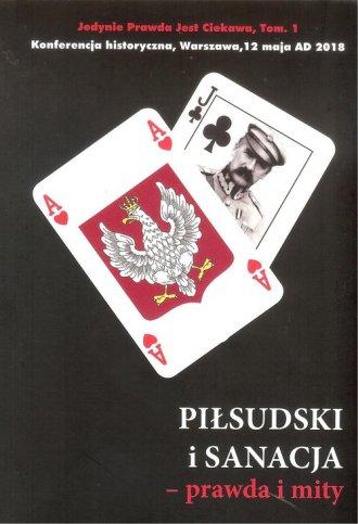 Piłsudski i sanacja - prawda i - okładka książki