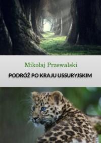 Podróż po kraju Ussuryjskim - okładka książki