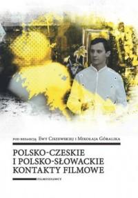 Polsko-czeskie i polsko-słowackie kontakty filmowe - okładka książki