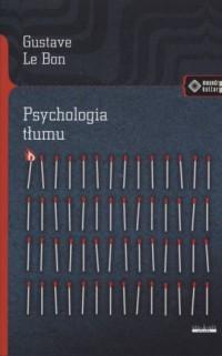 Psychologia tłumu. Seria: Menadry kultury - okładka książki