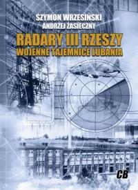 Radary III Rzeszy. Wojenne tajemnice Lubania - okładka książki