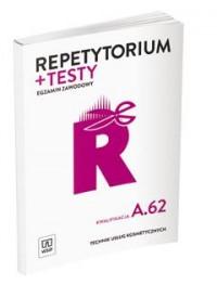 Repetytorium i testy egz. Tech. usług kosmet. A.62 - okładka podręcznika