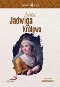 Skuteczni Święci - Święta Jadwiga Królowa - okładka książki