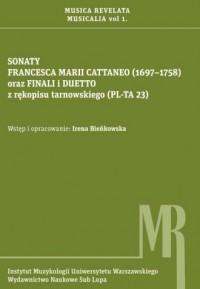 Sonaty Francesca Marii Cattaneo (1697-1758) oraz finali i duetto z rękopisu tarnowskiego (PL-TA 23) - okładka książki