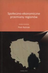 Społeczno-ekonomiczne przemiany regionów - okładka książki