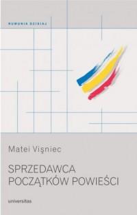 Sprzedawca początków powieści. Seria: Rumunia dzisiaj - okładka książki