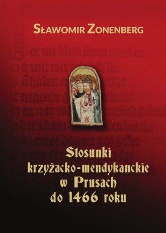 Stosunki krzyżacko-mendykanckie - okładka książki
