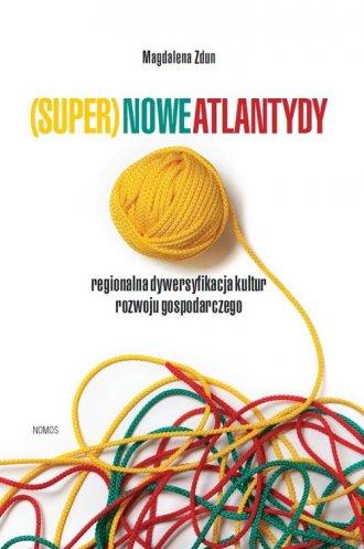(Super)nowe atlantydy. Regionalna - okładka książki