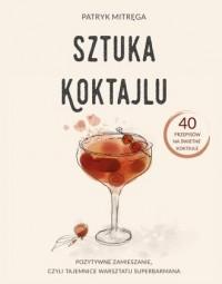 Sztuka koktajlu - okładka książki