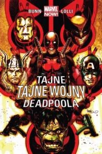 Tajne tajne wojny. Deadpoola - okładka książki