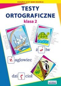 Testy ortograficzne. Klasa 2 - okładka podręcznika