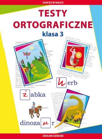 Testy ortograficzne. Klasa 3. Zdolne - okładka podręcznika