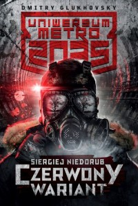 Uniwersum Metro 2035. Czerwony wariant - okładka książki