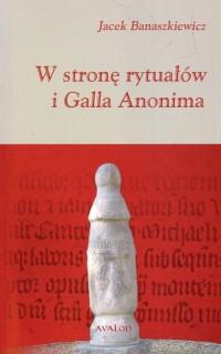 W stronę rytuałów i Galla Anonima - okładka książki