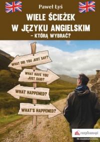 Wiele ścieżek w języku angielskim - którą wybrać? - okładka książki