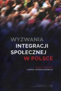 Wyzwania integracji społecznej w Polsce - okładka książki