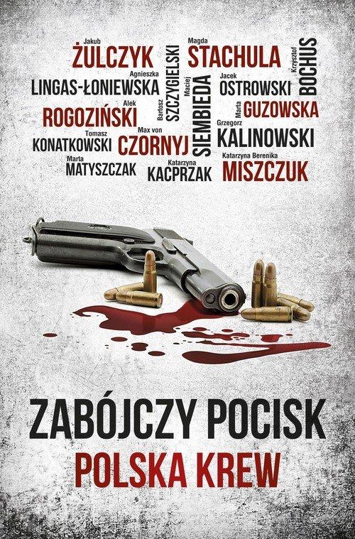 Zabójczy pocisk. Polska krew - okładka książki