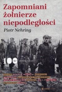 Zapomniani żołnierze niepodległości - okładka książki