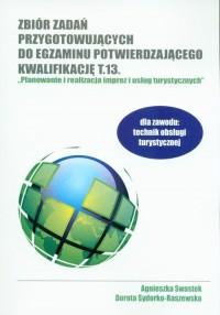 Zbiór zadań przygotowanie do egzaminu potwierdzającego kwalifikację T.13 - okładka podręcznika