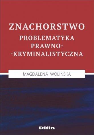 Znachorstwo. Problematyka prawno-kryminalistyczna - okładka książki