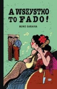 A wszystko to fado! - okładka książki