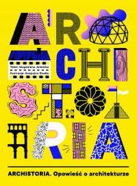 Archistoria. Opowieść o architekturze - okładka książki