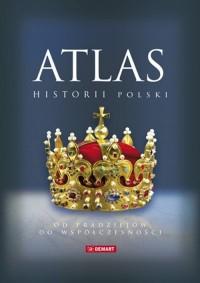 Atlas historii Polski. Od pradziejów do współczesności - okładka książki