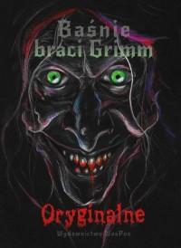 Baśnie braci Grimm. Oryginalne - okładka książki
