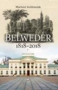 Belweder 1818-2018 - okładka książki