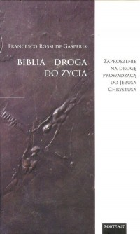 Biblia - droga do Życia - okładka książki