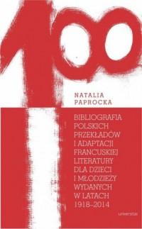 Bibliografia polskich przekładów i adaptacji francuskiej literatury dla dzieci i młodzieży wydanych - okładka książki