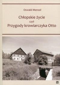 Chłopskie życie czyli Przygody krowiarczyka Otto - okładka książki