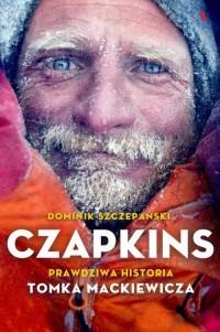 Czapkins. Prawdziwa historia Tomka Mackiewicza - okładka książki