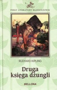 Druga księga dżungli. Seria: Perły Literatury Młodzieżowej - okładka książki