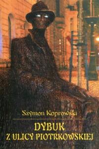 Dybuk z ulicy Piotrkowskiej - okładka książki