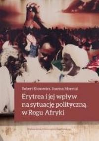 Erytrea i jej wpływ na sytuację polityczną w Rogu Afryki - okładka książki