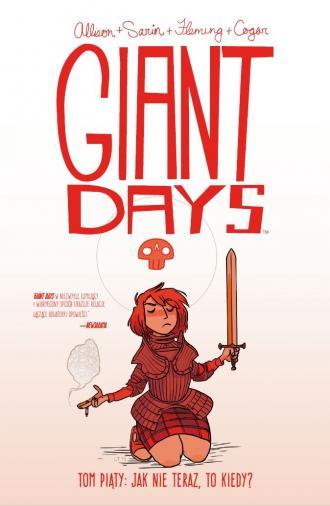 Giant Days. Tom 5. Jak nie teraz - okładka książki