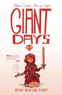 Giant Days. Tom 5. Jak nie teraz to kiedy - okładka książki