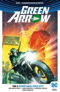 Green Arrow. Tom 4. Powstanie Star City - okładka książki